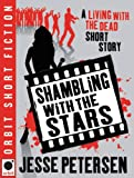 Shambling with the Stars: A Living with the Dead Short Story