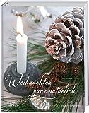 Image de Weihnachten - ganz natürlich: Haus und Garten natürlich festlich dekorieren