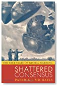 Shattered Consensus: The True State of Global Warming