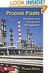 Process Plants: Shutdown and Turnarou...