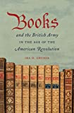 img - for Books and the British Army in the Age of the American Revolution book / textbook / text book