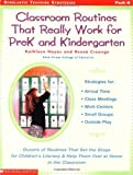 img - for Classroom Routines That Really Work for Pre-K and Kindergarten: Dozens of Other Routines That Set the Stage for Children's Literacy & Help Them Feel At Home in the Classroom [Paperback] [2001] 1 Ed. Renee Creange, Kathleen Hayes book / textbook / text book