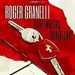 Still Waters, Tough Love | Roger Granelli