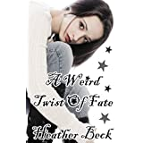 A Weird Twist Of Fate (The Horror Diaries Vol. 8)by Heather Beck