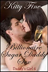 Billionaire Sugar Daddy Sex (Daddy's Girl 6) - A Billionaire Sex Taboo Erotica Story