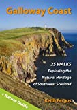 Keith Fergus Galloway Coast: 25 Walks Exploring the Natural Heritage of Southwest Scotland
