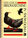 RSPB guide to birdwatching in Snowdonia Roger Lovegrove