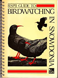 RSPB GUIDE TO BIRDWATCHING IN SNOWDONIA