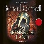 Das brennende Land (Uhtred 5) | Bernard Cornwell