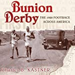 Bunion Derby: The 1928 Footrace Across America | Charles B. Kastner