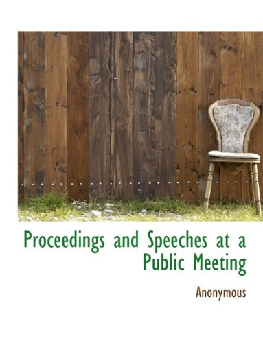Proceedings and Speeches at a Public Meeting