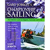 Gary Jobson's Championship Sailing: The Definitive Guide for Skippers, Tacticians, and Crewby Gary Jobson