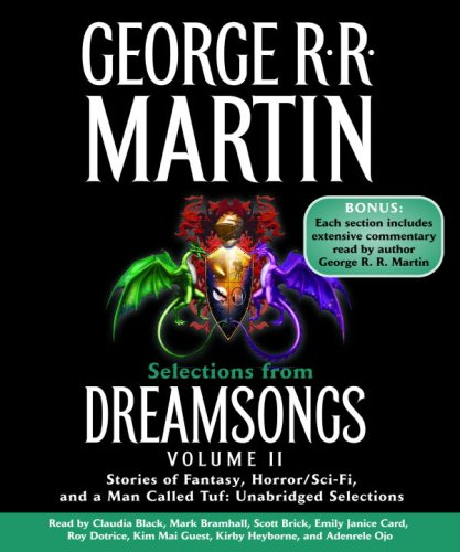 Selections from Dreamsongs 2: Stories of Fantasy, Horror/Sci-Fi, and a Man Called Tuf: Unabridged Selections