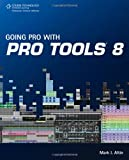 img - for Going Pro with Pro Tools 8 book / textbook / text book