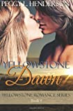 Yellowstone Dawn: Yellowstone Romance Series Book 4 (Volume 4)