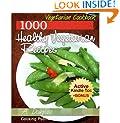 Vegetarian Cookbook - 1,000 Healthy VEGETARIAN RECIPES (Cooking eBook with Easy Navigation) + Free PDF