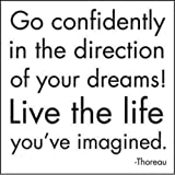Go confidently In The Direction Of Your Dreams Journal