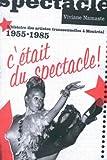 echange, troc Viviane Namaste - C'etait Du Spectacle!: L'historire des Artistes Transsexuelles A Montreal, 1955-1985