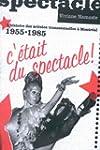 C'etait Du Spectacle!: L'historire de...