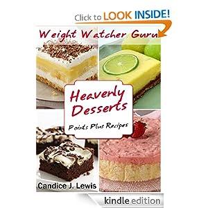 Weight Watcher Guru Heavenly Desserts Points Plus Recipes (Weight Watcher Guru Series)