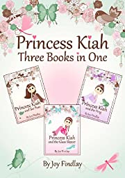 Princess Kiah Three Books in One (Princess Kiah Series)