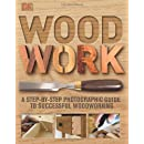 Woodwork: A Step-by-Step Photographic Guide to Successful Woodworking