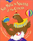Say Hola at the Circus (Say Hola to Spanish) (188000092X) by Susan Middleton Elya