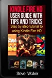 img - for Kindle Fire HD User Guide With Tips And Tricks: Step by Step Tutorial to Using Kindle Fire HD book / textbook / text book