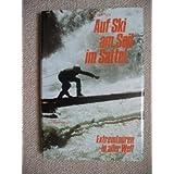 Auf Ski, am Seil, im Sattel