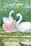 La Petite Ballerine Et Ses Amis Les Cygnes