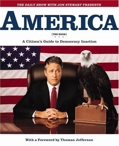 The Daily Show with Jon Stewart Presents America (The Book): A Citizen's Guide to Democracy Inaction, JON STEWART, AL RIES