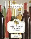 Wine Label Design (0847805530) by Rizzoli
