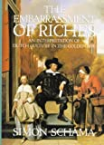 The Embarrassment of Riches: An Interpretation of Dutch Culture in the Golden Age (0394510755) by Simon Schama
