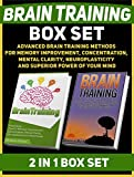 Brain Training Box Set: Advanced Brain Training Methods For Memory Improvement, Concentration, Mental Clarity, Neuroplasticity And Superior Power of Your ... training books, brain training unleashed)