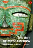 The art of Mesoamerica :  from Olmec to Aztec /