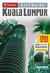 Kuala Lumpur Insight City Guide (Insi...