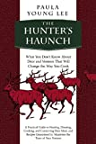 Paula Young Lee Hunter's Haunch: What You Don't Know About Deer and Venison That Will Change the Way You Cook