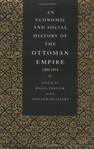 An Economic and Social History of the Ottoman Empire, 1300-1914