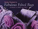 Nicky Epstein's Fabulous Felted Bags: 15 Bags to Knit And Felt (1893063151) by Epstein, Nicky