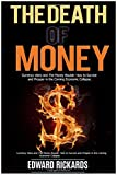 img - for The Death of Money: How to Survive in Economic Collapse and to Start a New Debt Free Life (dollar collapse, prepping, death of dollar, debt free, how ... how to make money online, shtf) (Volume 1) book / textbook / text book