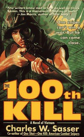 100th Kill : A Novel of Vietnam, CHARLES W. SASSER