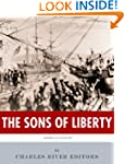 The Sons of Liberty: The Lives and Le...