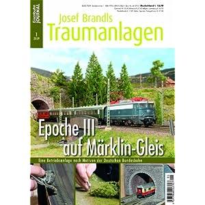 Epoche III auf Märklin-Gleis – Eine Betriebsanlage nach Motiven der Deutschen Bundesbahn – Eisenbahn Journal Josef Brandls Traumanlagen 1-2009 [Broschiert]