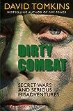 Dirty Combat: Secret Wars and Serious Misadventures