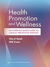 Health Promotion and Wellness: An Evidence-Based Guide to Clinical Preventive Services
