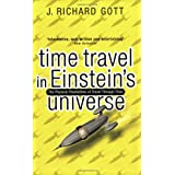 Time Travel: In Einstein's Universeby J. Richard Gott