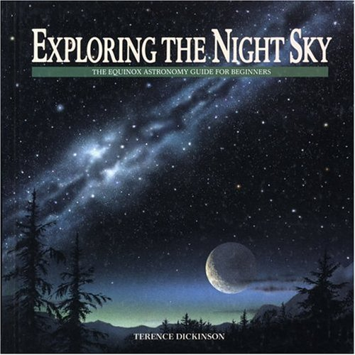Exploring The Night Sky: The Equinox Astronomy Guide For Beginners (Equinox Children'S Science Book Series)