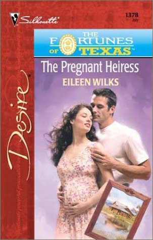 Pregnant Heiress (The Fortunes Of Texas: The Lost Heirs) (Desire, 1378), EILEEN WILKS