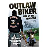 Outlaw Biker: My Life at Full Throttleby Richard 'Deadeye' Hayes