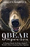 Childrens Bear Book: 9 Bear Species Books For Kids:Polar Bear,Grizzly Bears,Brown Bear Fun & Facts Bear Book For 6-12 Years Children-Over 70 Amazing Pictures